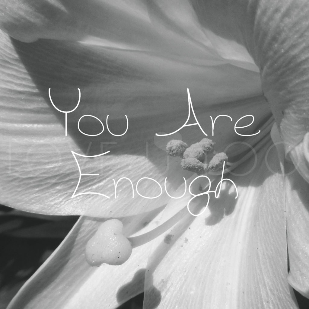 LoveU-Too.com | What do you need to feel that you are enough? This week's self love inspiration: you are enough!