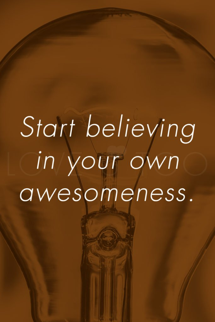 LoveU-Too.com | Start believing in your own awesomeness. This week's self love inspiration: you are gifted!