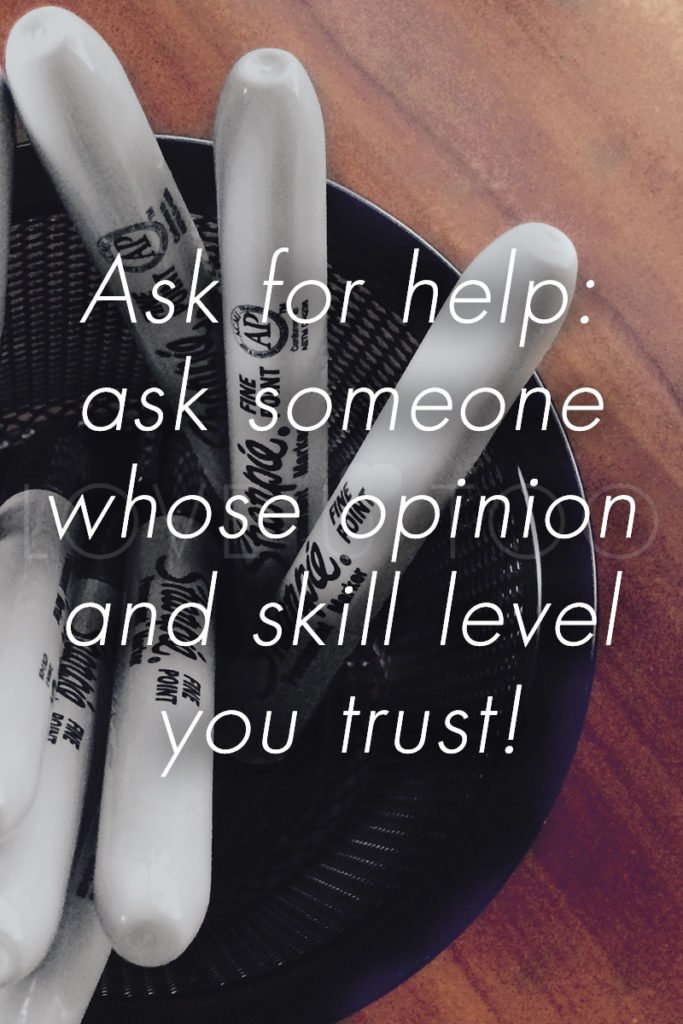 Self Love Tips | Ask for help: ask someone whose opinion and skill level you trust!