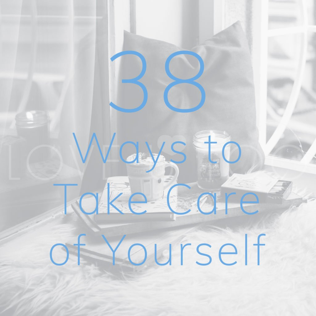 38 Ways to Take Care of Yourself